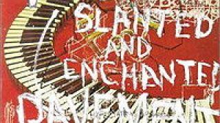 Το Slanted & Enchanted των Pavement: Για πολλούς, η Βίβλος της Lo-Fi μουσικής σκηνής (από Jonas, 22/05/09)