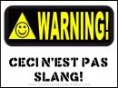Warning για ευαίσθητους σλανγκιστές, φιλοτεχνηθέν υπό Bubis. (από Khan, 20/08/09)