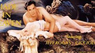 Made in Heaven: Ο μεταμοντερνιάρης εικαστικός Jeff Koons απαθανάτισε καλλιτεχνικώς τις πρώτες νύχτες του γάμου του με την Ουγγαρέζα πορνοστάρ Ilona Staller τουπίκλην Cicciolina. (από Khan, 02/04/15)